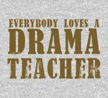 Everybody loves a DRAMA teacher One Piece - Long Sleeve