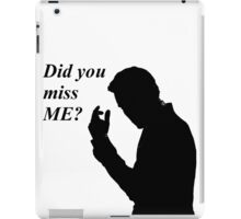 Did you miss me? iPad Case/Skin