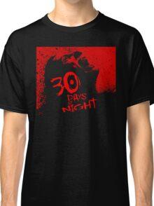 30 Days Till Sunrise. Classic T-Shirt