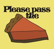 Please pass the pumpkin pie Kids Tee