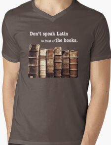 Don't Speak Latin in Front of the Books Mens V-Neck T-Shirt