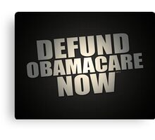 Defund Obamacare Now Canvas Print