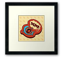 Drop Dead Framed Print