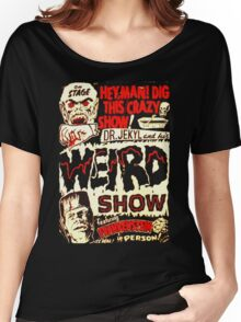 Dr. Jekyl and His Weird Show, Featuring Frankenstein Horror Vintage Women's Relaxed Fit T-Shirt