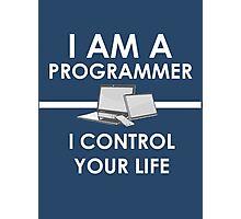 I am a programmer Photographic Print