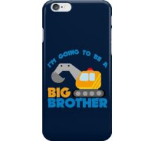 Digger truck im going to be a big brother geek funny nerd iPhone Case/Skin