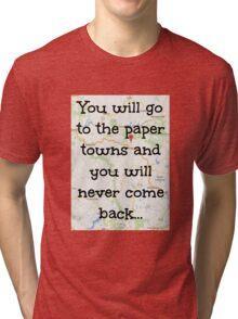 Paper towns. Tri-blend T-Shirt