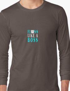 Floss like a boss geek funny nerd Long Sleeve T-Shirt