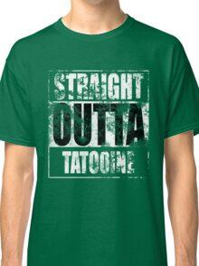 Straight OUTTA Tatooine - Star Wars - distressed Classic T-Shirt