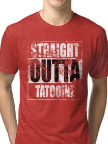 Straight OUTTA Tatooine - Star Wars - distressed Tri-blend T-Shirt