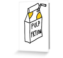 Pulp Fiction Juice Greeting Card