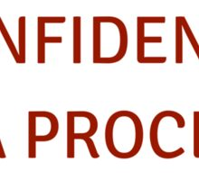 Confidence is a process Sticker