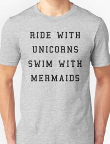 Ride With Unicorns Quote T-Shirt