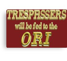Trespassers Will Be Fed to the Ori - Dark Backgrounds Canvas Print