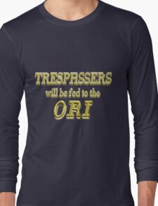 Trespassers Will Be Fed to the Ori - Dark Backgrounds Long Sleeve T-Shirt