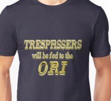 Trespassers Will Be Fed to the Ori - Dark Backgrounds Unisex T-Shirt