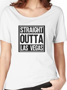 Straight Outta Las Vegas Women's Relaxed Fit T-Shirt