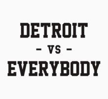 Detroit vs Everybody by heeheetees