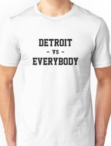 Detroit vs Everybody Unisex T-Shirt
