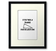 Funny pickup line triangle geek funny nerd Framed Print