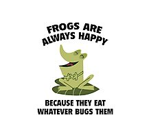 Frogs Are Always Happy Photographic Print