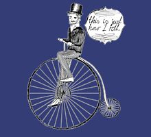 """ This Is Just How I Roll "" - Penny Farthing Gent Unisex T-Shirt"