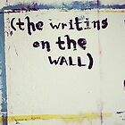 The Writing on the Wall by cookiecatlady