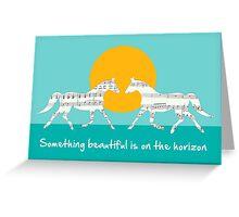 """Something beautiful is on the horizon"" - Horses Greeting Card"