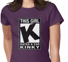 RATED K for KINKY - This Girl Womens Fitted T-Shirt