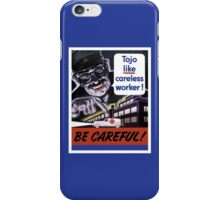 Tojo Like Careless Worker Be Careful - WW2 iPhone Case/Skin