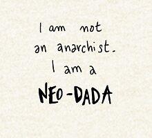 I am not an anarchist, I am a NEO-DADA Hoodie