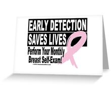 Early Detection Saves Lives - Version 1 Greeting Card