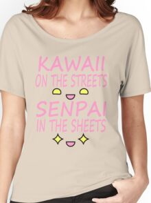 Kawaii on the streets, Senpai in the sheets Pink Women's Relaxed Fit T-Shirt