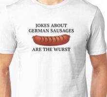 Jokes About German Sausages Unisex T-Shirt