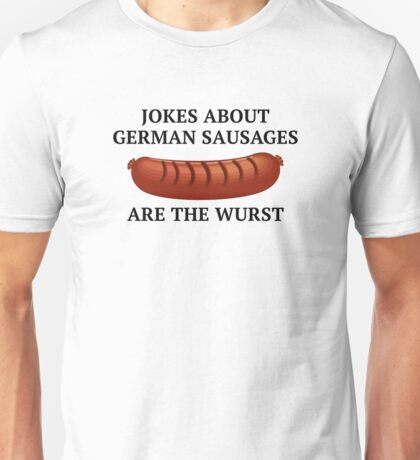 Jokes About German Sausages Unisex T-Shirt