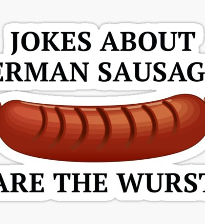 Jokes About German Sausages Sticker
