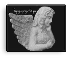 Angel Saying a Prayer For You Canvas Print