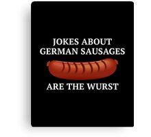 Jokes About German Sausages Canvas Print