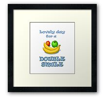 Lovely day for a double smile Framed Print