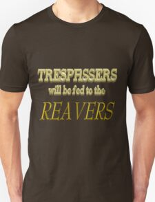 Trespassers Will Be Fed to the Reavers - Dark Backgrounds T-Shirt