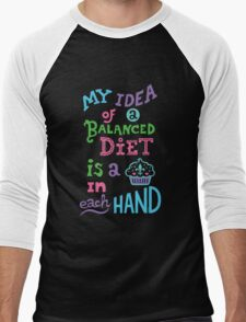 My idea of a balanced diet is a cupcake in each hand-light Men's Baseball ¾ T-Shirt