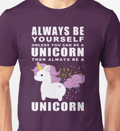 Always - Unicorn Unisex T-Shirt