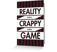 Reality Greeting Card