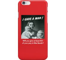 I Gave A Man - WW2 Poster iPhone Case/Skin