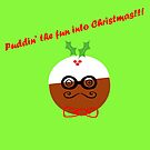 Puddin' The Fun Into Christmas by CreativeEm