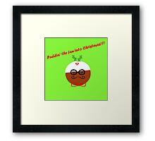 Puddin' The Fun Into Christmas Framed Print