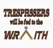 Trespassers Will Be Fed to the Wraith Kids Tee