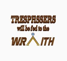 Trespassers Will Be Fed to the Wraith Unisex T-Shirt