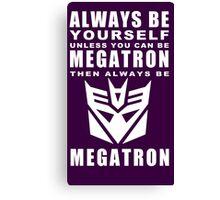 Always - Megatron Canvas Print