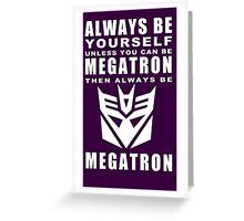 Always - Megatron Greeting Card